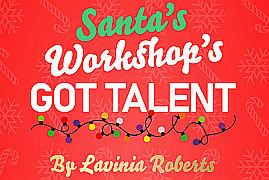 Santa's Workshop's Got Tallent